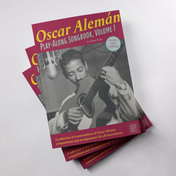 The Oscar Alemán Play-Along Songbook Vol. I by Greg Ruby