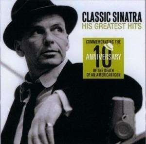 CLASSIC SINATRA His greatest hits