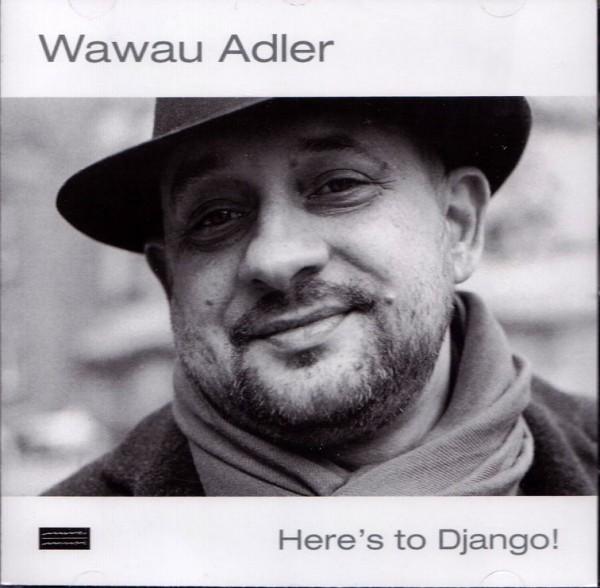 Wawau Adler - here s to django