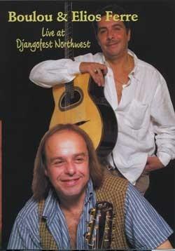 Boulou and Elios Ferre DVD - Live at Djangofest Northwest