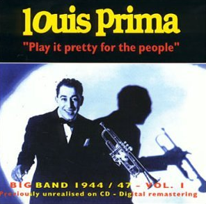 Louis Prima - Play it pretty for the people