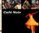 Cafe Noir - Dans la vie CD