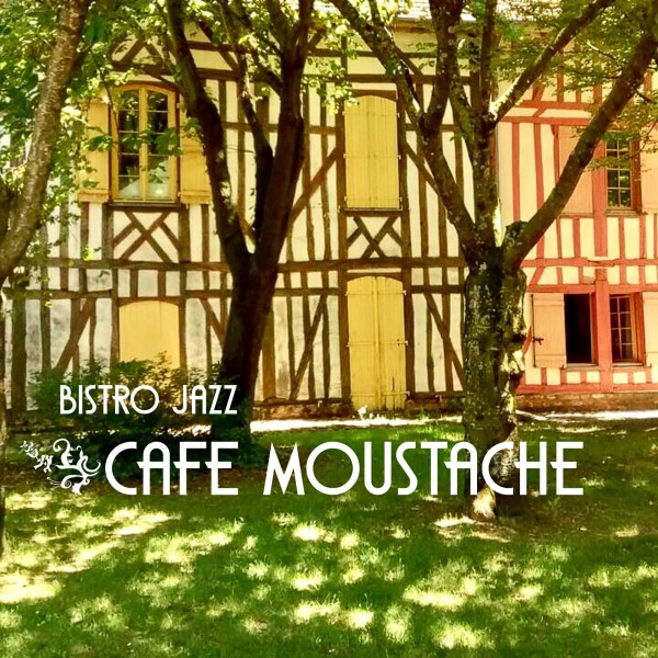 Cafe Moustache: Bistro Jazz
