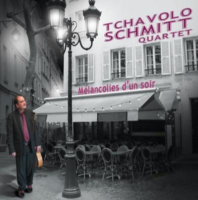 Tchavolo Schmitt: Melancolies d'un soir