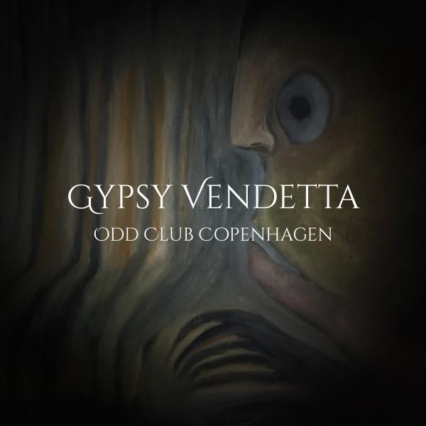 GYPSY VENDETTA - ODD CLUB COPENHAGEN