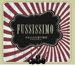 rehan syed ensemble - fussissimo